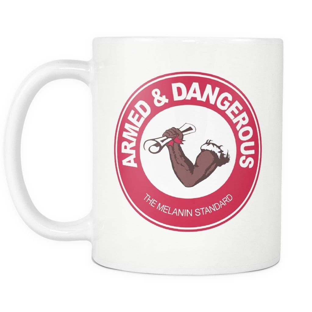 Armed and Dangerous Mug - Melanin Apparel