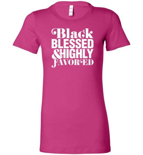 Black Blessed and Highly Favored - Melanin Apparel