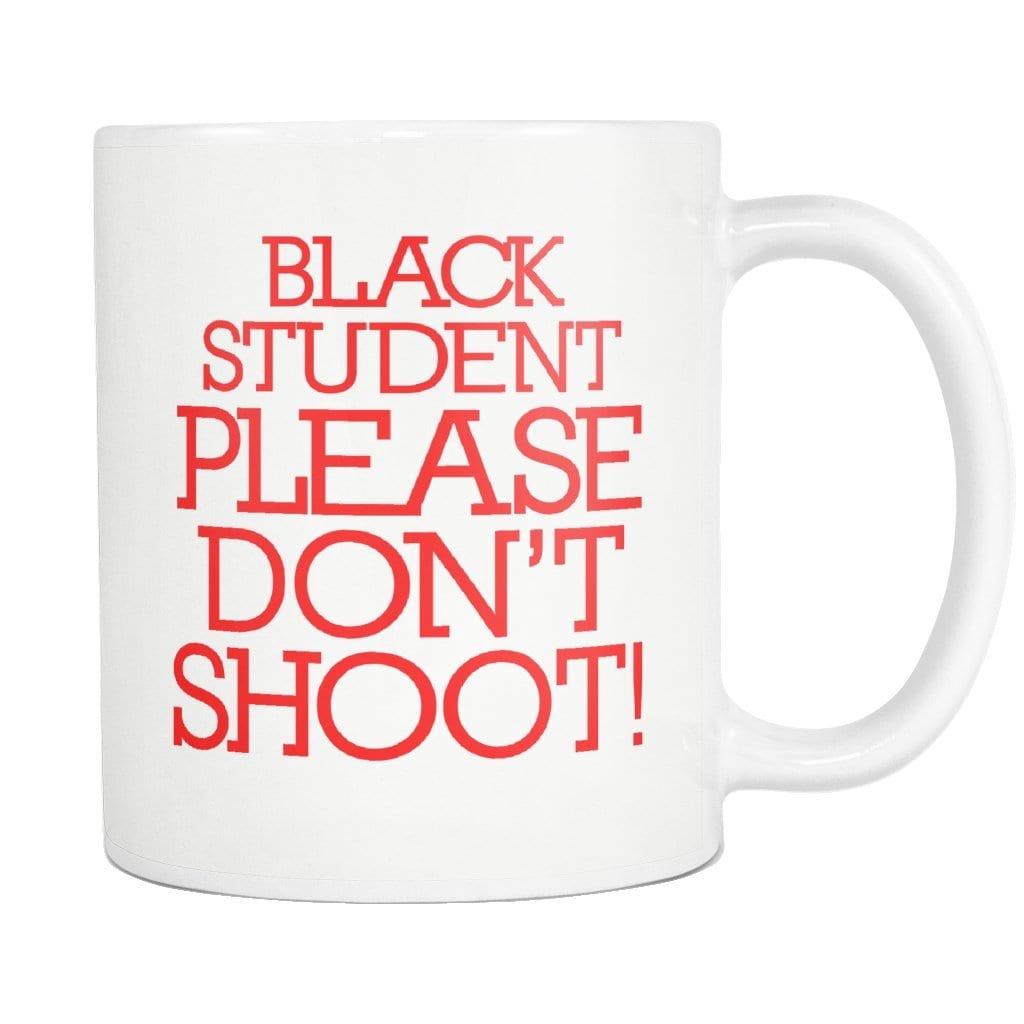Black Student Please Don't Shoot Mug - Melanin Apparel