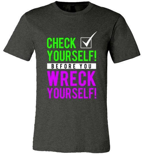 Check Yourself Before You Wreck - Melanin Apparel