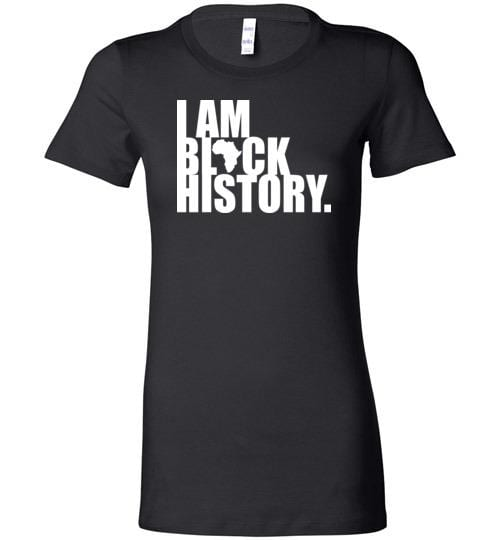 I Am Black History - Melanin Apparel