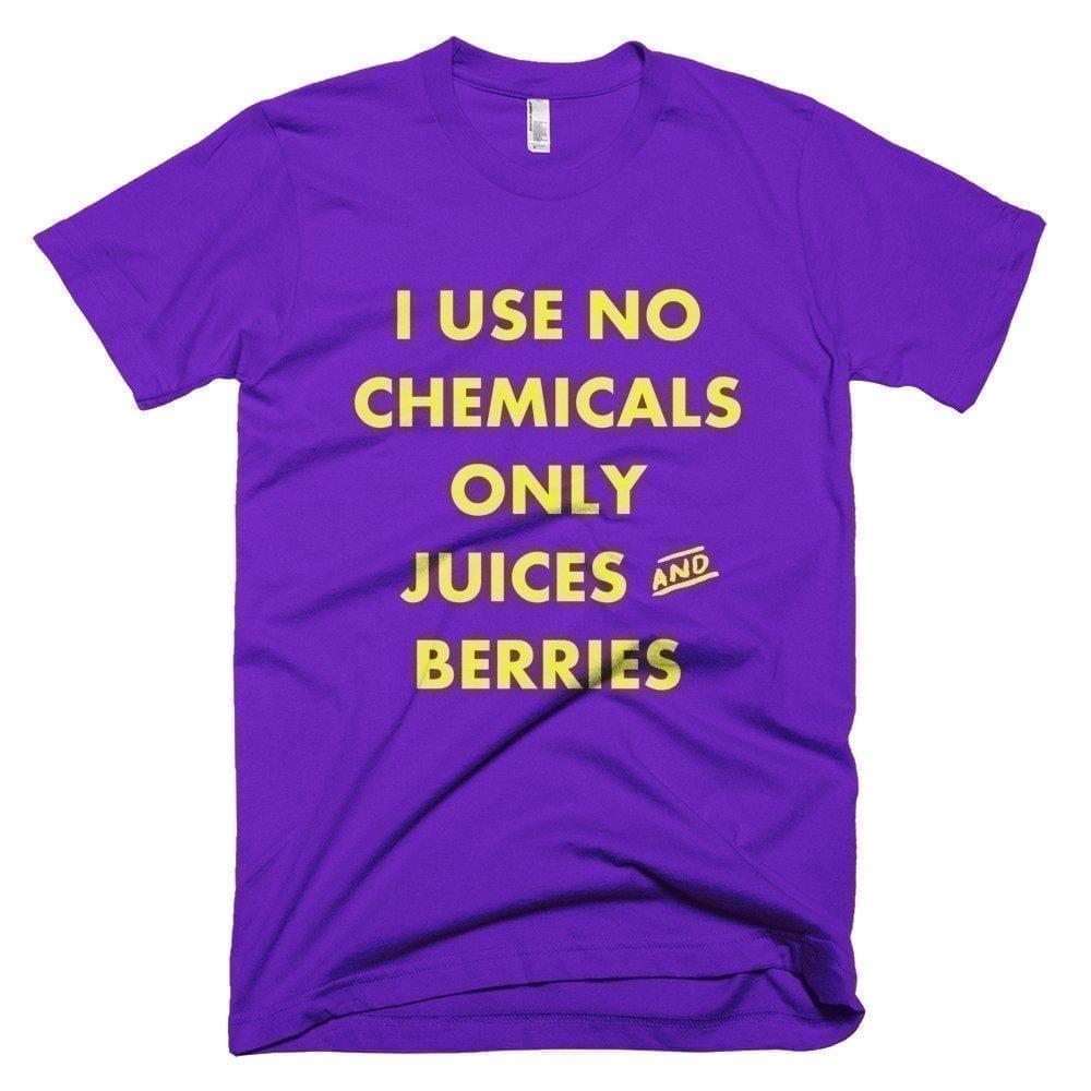I Use No Chemicals - Melanin Apparel