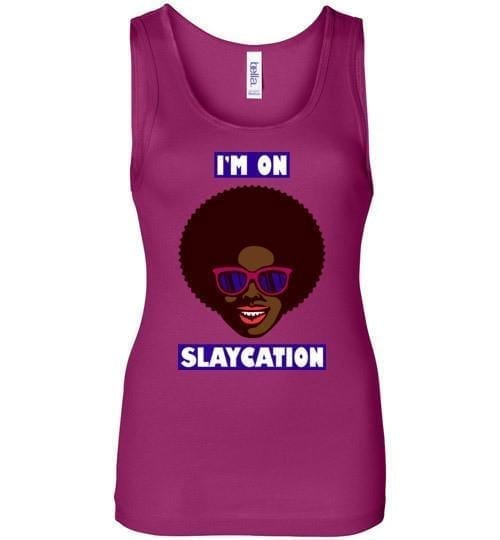 I'm On Slaycation - Melanin Apparel