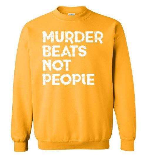 Murder Beats Not People - Melanin Apparel