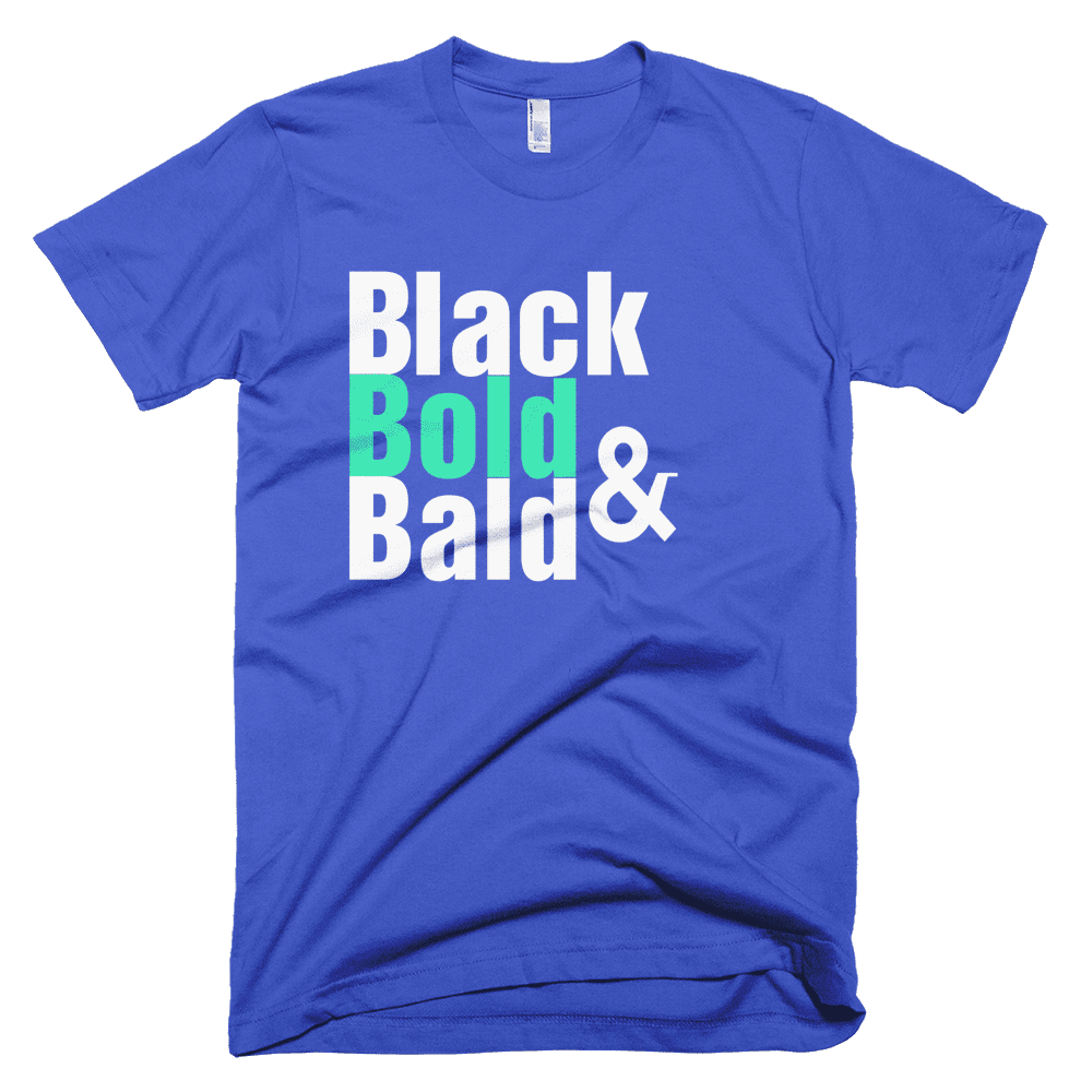 Black Bold & Bold, African American Natural Hair, Black Pride Natural Hair  - Melanin Apparel