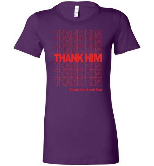 Thank Him Thank you Black Man - Melanin Apparel