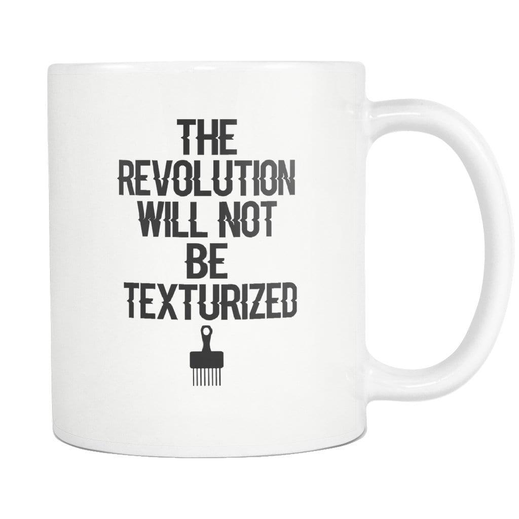 The Revolution Will Not Be Texturized Mug - Melanin Apparel