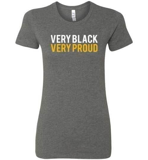 Very Black Very Proud - Melanin Apparel