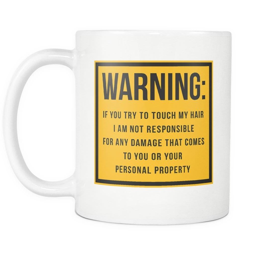 Warning If You Touch My Hair Mug - Melanin Apparel