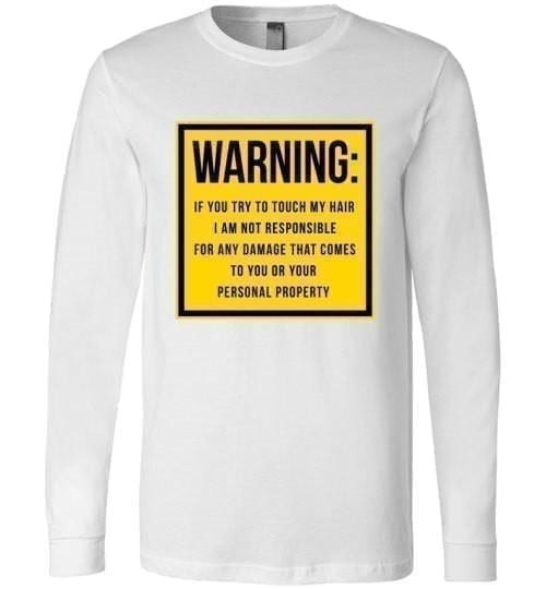 Warning If You Try To Touch My Hair - Melanin Apparel