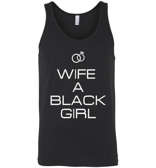Wife A Black Girl - Melanin Apparel