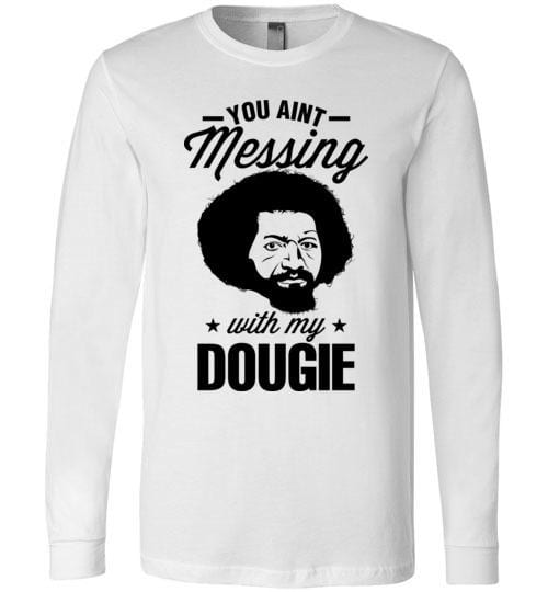You Ain't Messing With My Dougie (Black) - Melanin Apparel